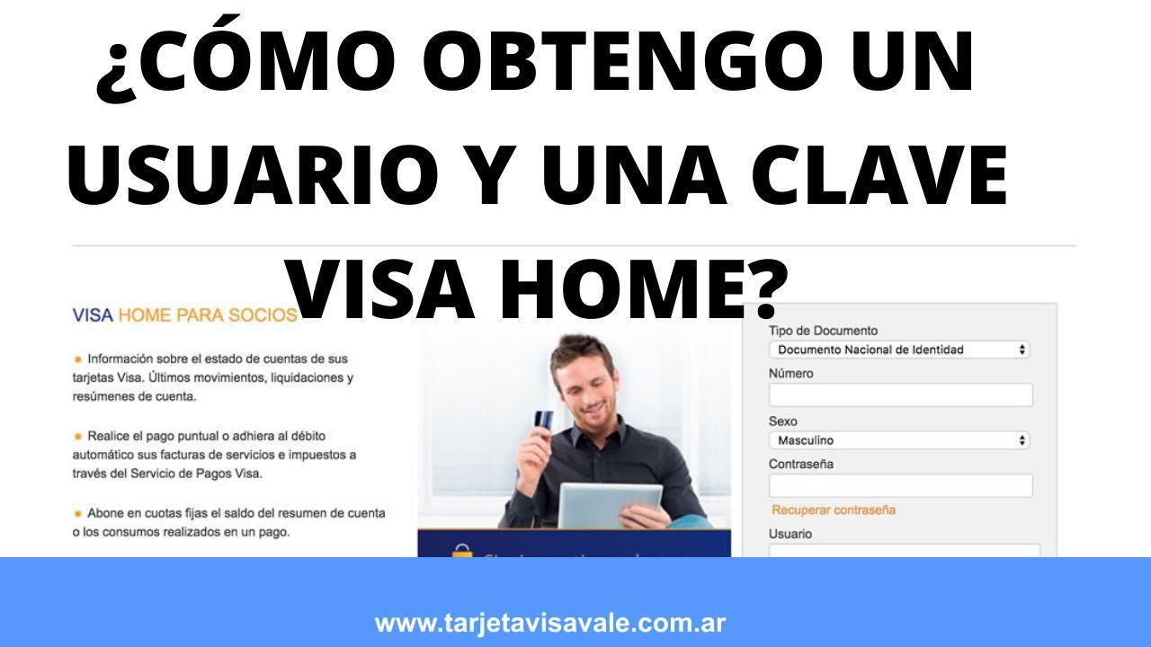 ¿Cómo Obtengo un Usuario y una Clave Visa Home?