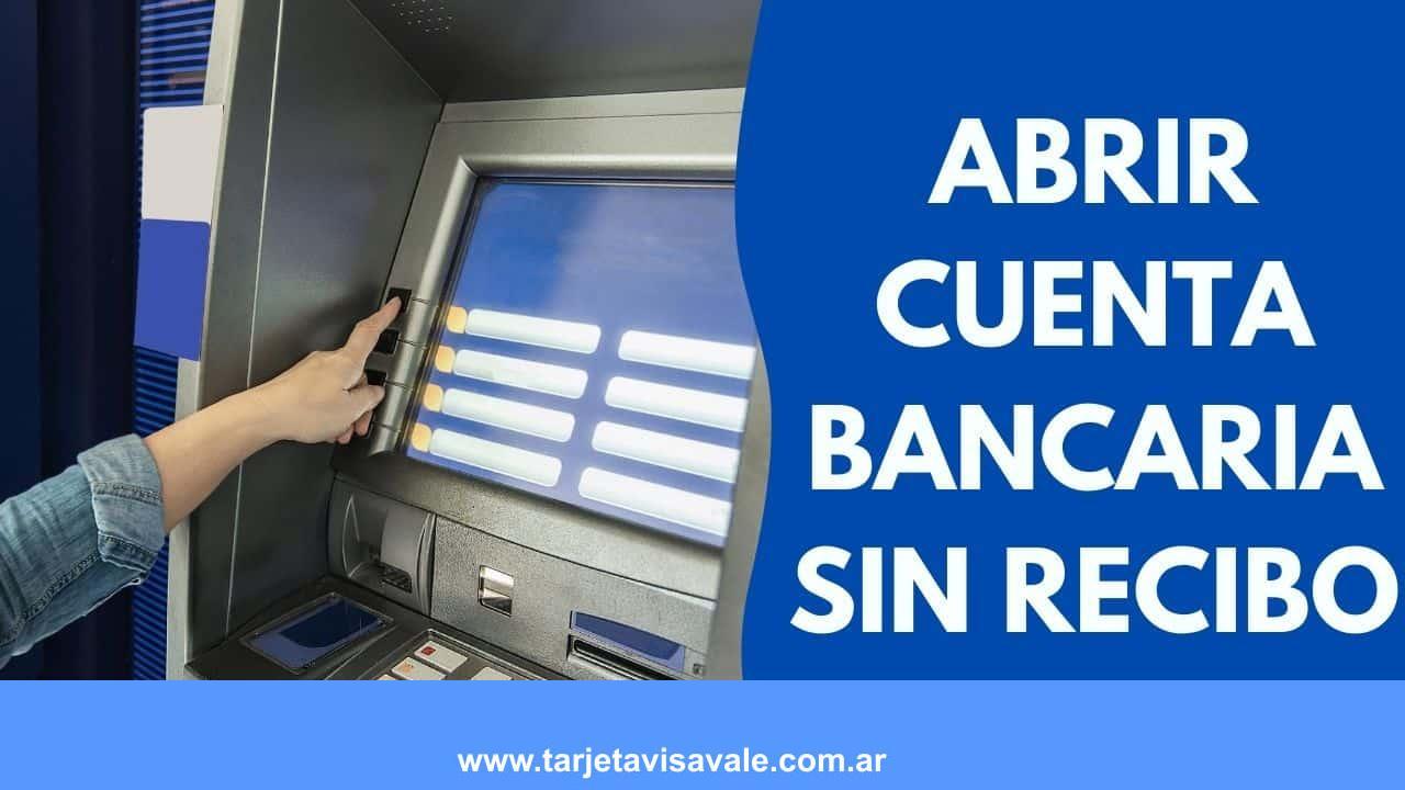 ¿Cómo Abrir una Cuenta Bancaria sin Recibo de Sueldo?