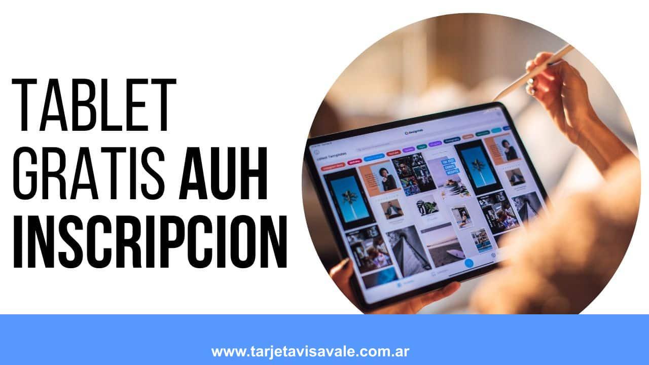 Tablet para AUH 2020 Inscripcion, Formulario, Requisitos