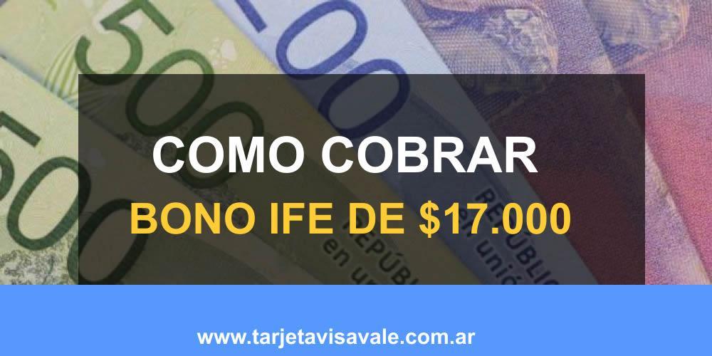 Bono 17.000 ANSES 2020 Quienes van a Cobrar IFE