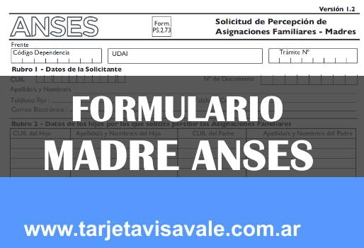 Formulario Madres ANSES P.S 2. 73 PDF ¿Donde Descargar?